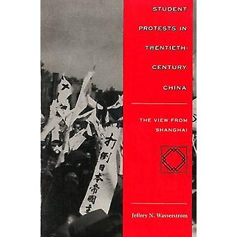 Student Protests in Twentieth-Century China - The View from Shanghai b