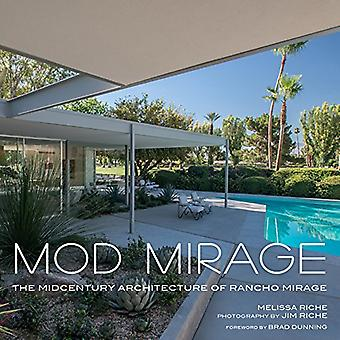 Mod Mirage - The Midcentury Architecture of Rancho Mirage by Melissa R