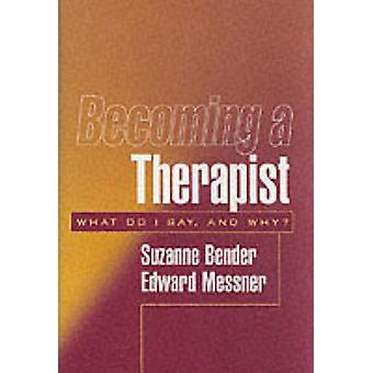 Bli en terapeut - hva kan jeg si og hvorfor? av Suzanne Bender - Edwa