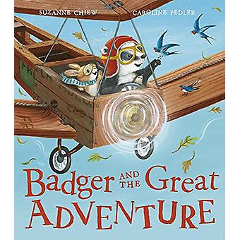 Badger and the Great Adventure by Suzanne Chiew - 9781788813938 Book