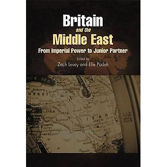 Britain and the Middle East - From Imperial Power to Junior Partner by