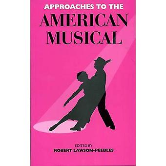 Approaches to the American Musical by Robert Lawson-Peebles - Stephen