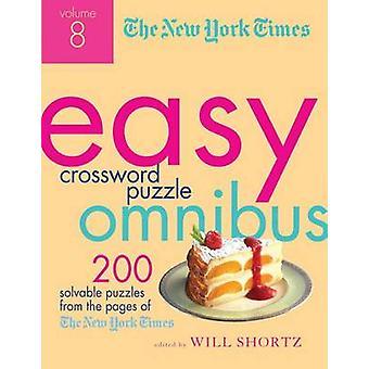 The New York Times Easy Crossword Puzzle Omnibus - Volume 8 - 200 Solv