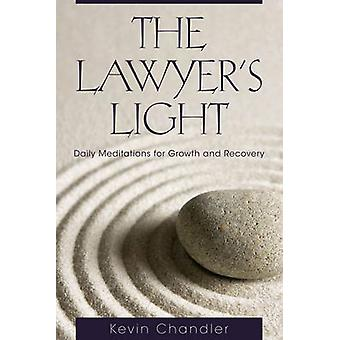The Lawyer's Light - Daily Meditations for Growth and Recovery by Kevi
