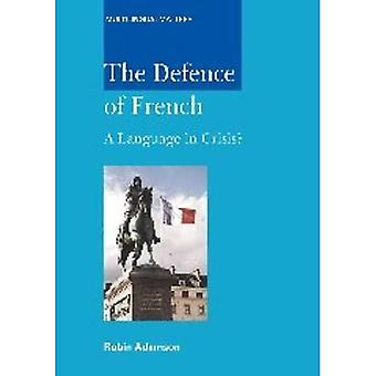 The Defence of French: A Language in Crisis? (Multilingual Matters)