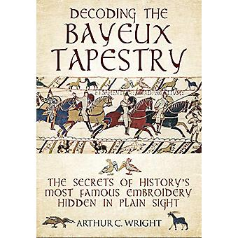 Decoding the Bayeux Tapestry - The Secrets of History's Most Famous Em