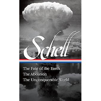 Jonathan Schell The Fate Of The Earth The Abolition The Un by Jonathan Schell