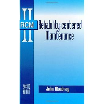 Reliability-Centered Maintenance (2nd) by John Moubray - 978083113146