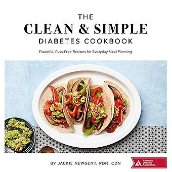 The Clean & Simple Diabetes Cookbook - Flavorful - Fuss-Free Recip