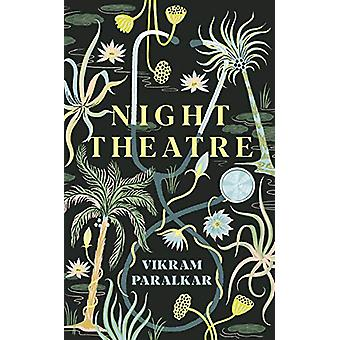 Night Theatre by Vikram Paralkar - 9781788161336 Book