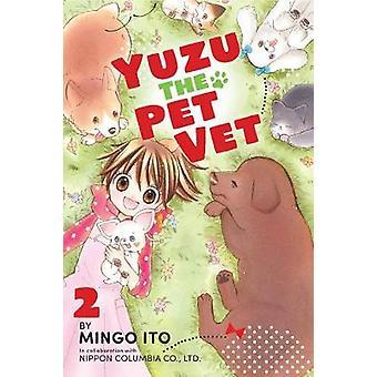 Yuzu The Pet Vet 2 by Mingo Itou - 9781632369741 Book