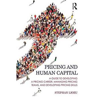 Pricing and Human Capital - A Guide to Developing a Pricing Career - M