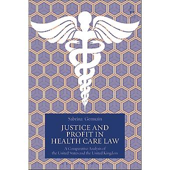 Justice and Profit in Health Care Law by Germain & Dr Sabrina