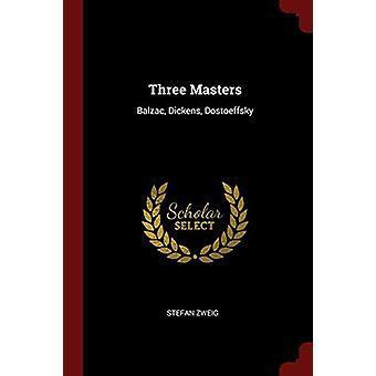Three Masters - Balzac - Dickens - Dostoeffsky by Stefan Zweig - 97813
