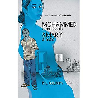 Mohammed a Mechanic and Mary a Maid - And Other Stories of Dusky India