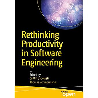 Rethinking Productivity in Software Engineering by Caitlin Sadowski -