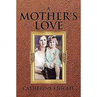 A Mother's Love by Catherine Knight - 9781644715765 Book
