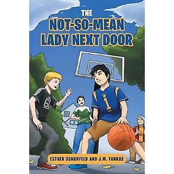 The Not-So-Mean Lady Next Door by Esther M Schonfeld - 9781682894477