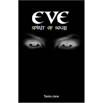 Eve - Spirit of Souls by Tania-Jane - 9781845493516 Book