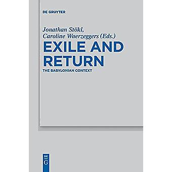 Exile and Return - The Babylonian Context by Jonathan Stokl - 97831105
