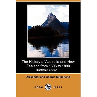 The History of Australia and New Zealand from 1606 to 1890 (Illustrated Edition) (Dodo Press)
