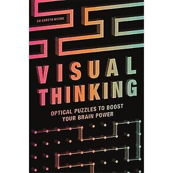 Visual Thinking Optical Puzzles to Boost Your Brain Power