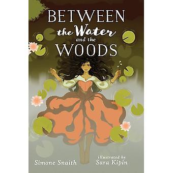 Mellan vattnet och skogen av Simone Snaith