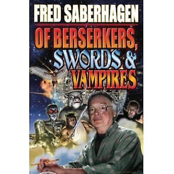 Fred Saberhagenin Berserkers, Swords and Vampires (Kirja, 2010)