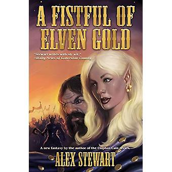 Fistful of Elven Gold by ALEX STEWART (Paperback, 2019)