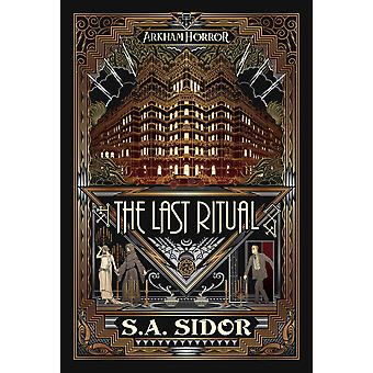 The Last Ritual: An Arkham Horror Novel by S A Sidor (Paperback, 2021)