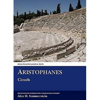 Aristophanes Clouds by Edited and translated by Alan H Sommerstein