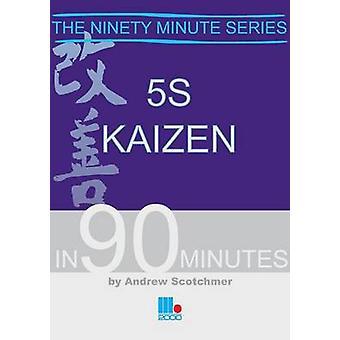 5s Kaizen in 90 Minutes par Scotchmer et Andrew