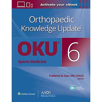 Orthopaedic Knowledge Update R Sports Medicine 6 Print  Ebook with Multimedia by Azar & Dr. Frederick M. & M.D.