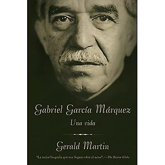 Gabriel Garcia Marquez: Una Vida (Vintage Espanol)