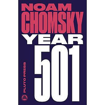 Year 501 - The Conquest Continues by Noam Chomsky - 9780745335476 Book