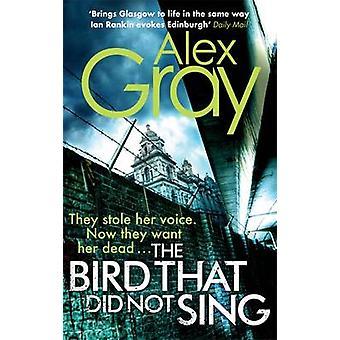 Lintu, joka ei laulanut Alex Gray - 9780751548273 kirja