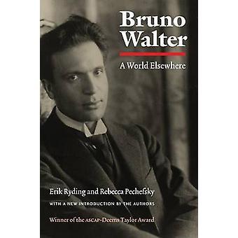 Bruno Walter - A Welt anderswo (Neuauflage) von Erik Ryding - Rebecc