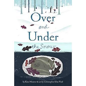 Boven en onder de sneeuw door Kate Messner - 9780811867849 boek