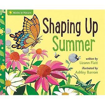 Shaping Up Summer by Lizann Flatt - 9781445157818 Book