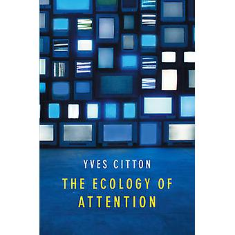 The Ecology of Attention by Yves Citton - 9781509503735 Book