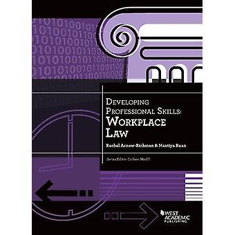 Developing Professional Skills - Workplace Law by Rachel Arnow-Richman