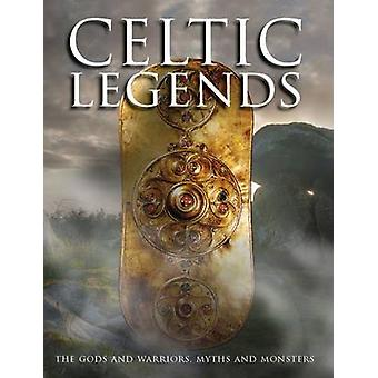 Celtic Legends - The Gods and Warriors - Myths and Monsters by Michael