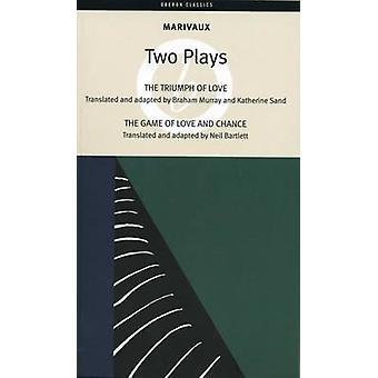 Der Triumph der Liebe; das Spiel von Liebe und Zufall von Pierre Marivaux-