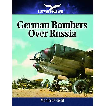 German Bombers Over Russia by Manfred Griehl - 9781848327962 Book