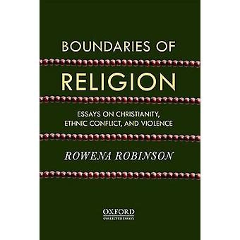 Boundaries of Religion - Essays on Christianity - Ethnic Conflict - an