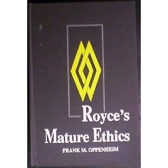 Royce Reife Ethik von Frank M. Oppenhiem - 9780268016425 Buch