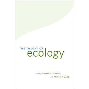 De theorie van de ecologie door Samuel M. Scheiner - Michael R. Willig - 978