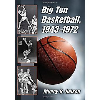 Big Ten Basketball - 1943-1972 af Murry R. Nelson - 9781476664712 bog
