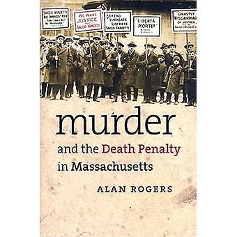 Asesinato y la pena de muerte en Massachusetts por Alan Rogers - 978155