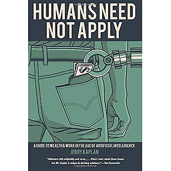 Les humains ne doivent pas s'appliquer: Un Guide à la richesse et de travail à l'ère de l'Intelligence artificielle